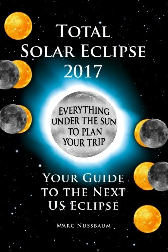 Total-Solar-Eclipse-2017-Your-Guide-to-the-Next-US-Eclipse-0