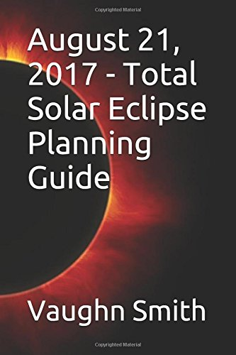"The ""August 21, 2017 – Total Solar Eclipse Planning Guide"""