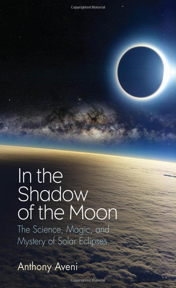 "The book cover for ""In the Shadow of the Moon: The Science, Magic, and Mystery of Solar Eclipses"". It is a photo taken from outer space. Planet earth is seen with dense cloud cover (that could perhaps be a hurricane). Above in the cosmos is a eclipsed sun and Photoshopped image of the milky way band bi-secting cover."